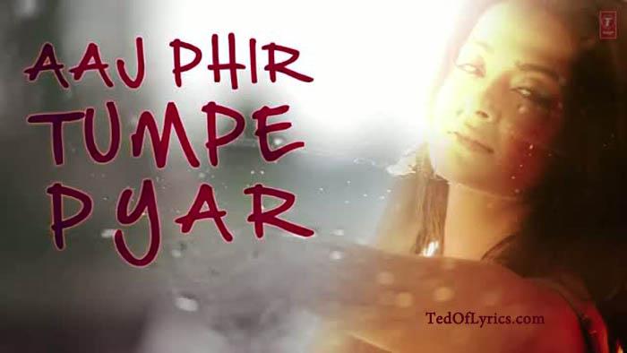 aaj-phir-tum-pe-lyrics