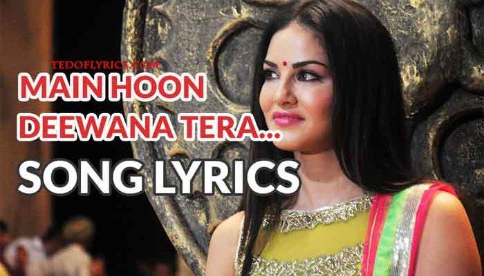 main-hoon-deewana-tera-lyrics