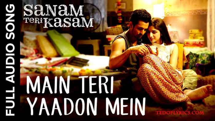 main-teri-yaadon-mein-lyrics