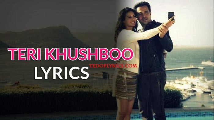 teri-khushboo-lyrics
