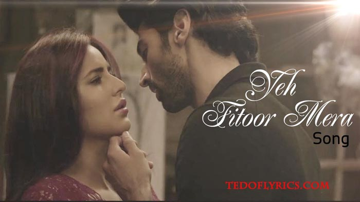 yeh-fitoor-mera-lyrics