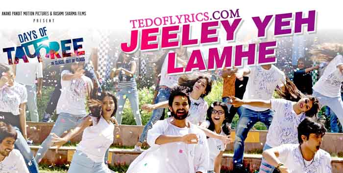 jeeley-yeh-lamhe-lyrics