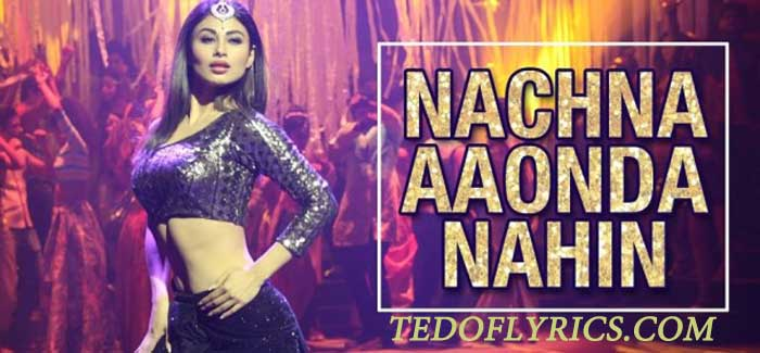 nachna-aaonda-nahin-lyrics
