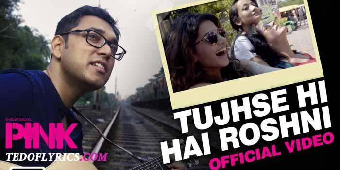 tujhse-hi-hai-roshni-lyrics