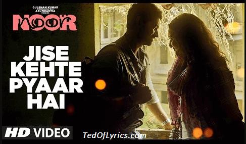 Jise-Kehte-Pyaar-Hai-lyrics-Noor