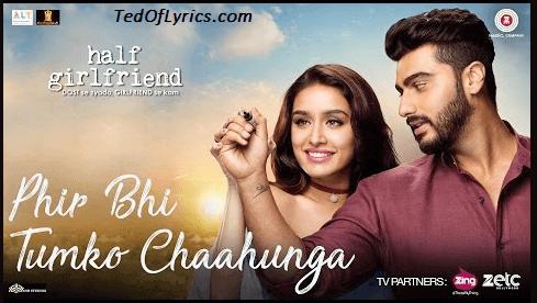 Main-Phir-Bhi-Tumko-Chahunga-Lyrics-Arijit-Singh