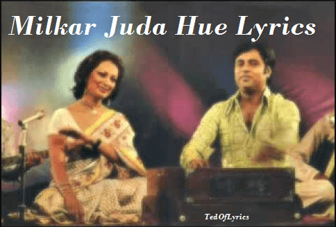 Milkar-Juda-Hue-Lyrics