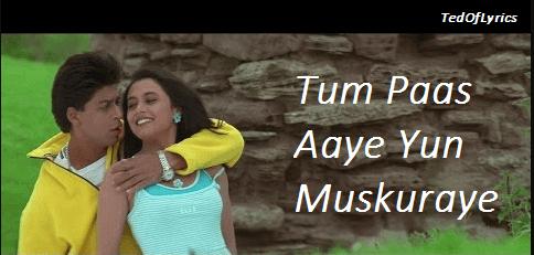 Tum-Paas-Aaye-Yun-Muskuraye-Lyrics