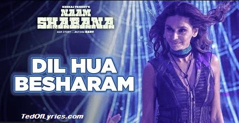 Dil-Hua-Besharam-Lyrics-Naam-Shabana