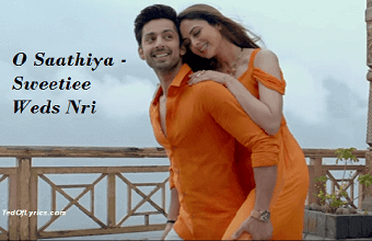 O Saathiya-Lyrics-Sweetiee-Weds-Nri