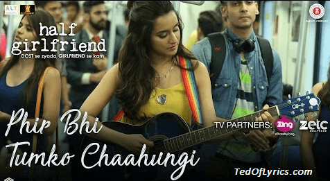 Phir-Bhi-Tumko-Chaahungi-Lyrics-Half-Girlfriend