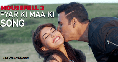 Pyar-Ki-Maa-Ki-Lyrics-Houseful-3