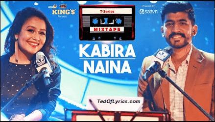 Kabira-Naina-Neha-Irfan-TedOfLyrics