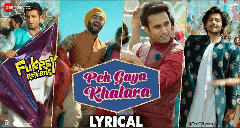 Peh-Gaya-Khalara-Lyrics-Fukrey-Returns