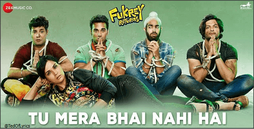 Tu-mera-bhai-nahi-nahi-Lyrics-Fukrey-Returns