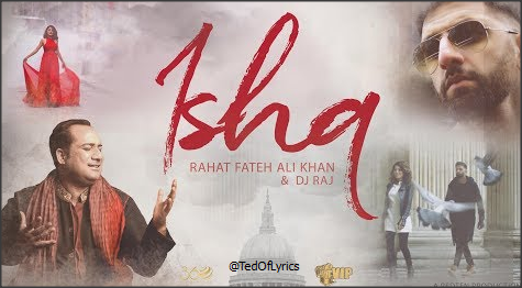 Ishq-Lyrics-Rahat-Fateh-Ali-Khan