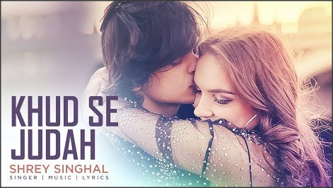 Khud-Se-Judah-Lyrics-Shrey-Singhal
