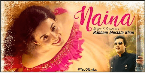 Naina-Lyrics-Rabbani-Mustafa-Khan