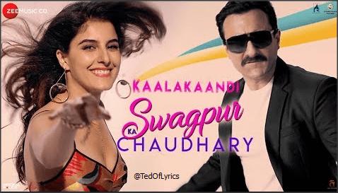 Swagpur-Ka-Chaudhary-Lyrics-Kaalakaandi