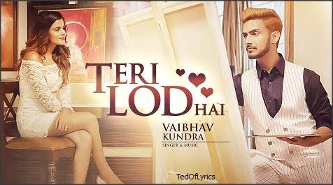 Teri-Lod-Hai-Lyrics-Vaibhav-Kundra-TedOfLyrics