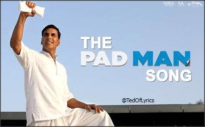 The-Pad-Man-Song-Lyrics-Akshay-Kumar