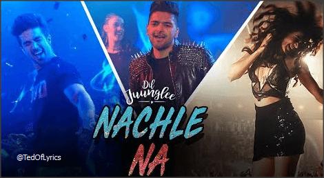 Nachle-Na-Lyrics-Dil-Juunglee