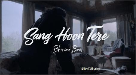 Sang-Hoon-Tere-Lyrics-Bhuvan-bam