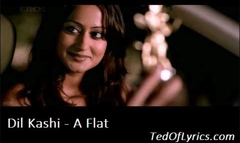 Dil-Kashi-Lyrics-A-Flat