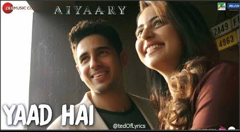 Yaad-Hai-Lyrics-Aiyaary-Ankit-Tiwary