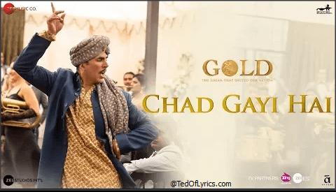 Chad-Gayi-Hai-Lyrics-Gold-Akshay-Kumar