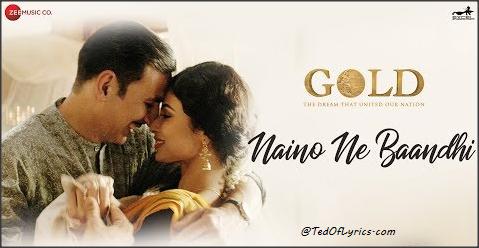 Naino-Ne-Baandhi-Lyrics-Gold-akshay