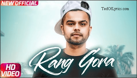 Rang-Gora-Wakhra-Tora-Punjabi-Song-Lyrics-TedOfLyrics