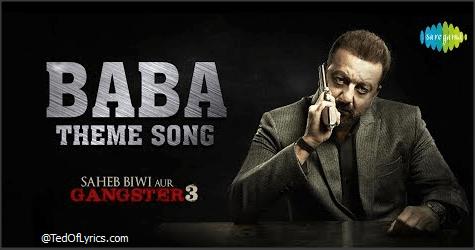 Baba-Theme-Lyrics-Saheb-Biwi-aur-Gangster-3