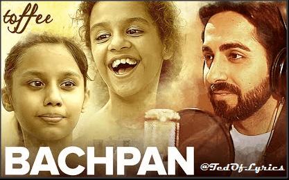 Bachpan-Lyrics-Toffee-Ayushman Khurana