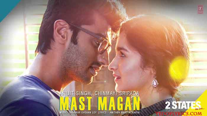 Mast Magan Lyrics | Arijit Singh | 2 States - TedOfLyrics